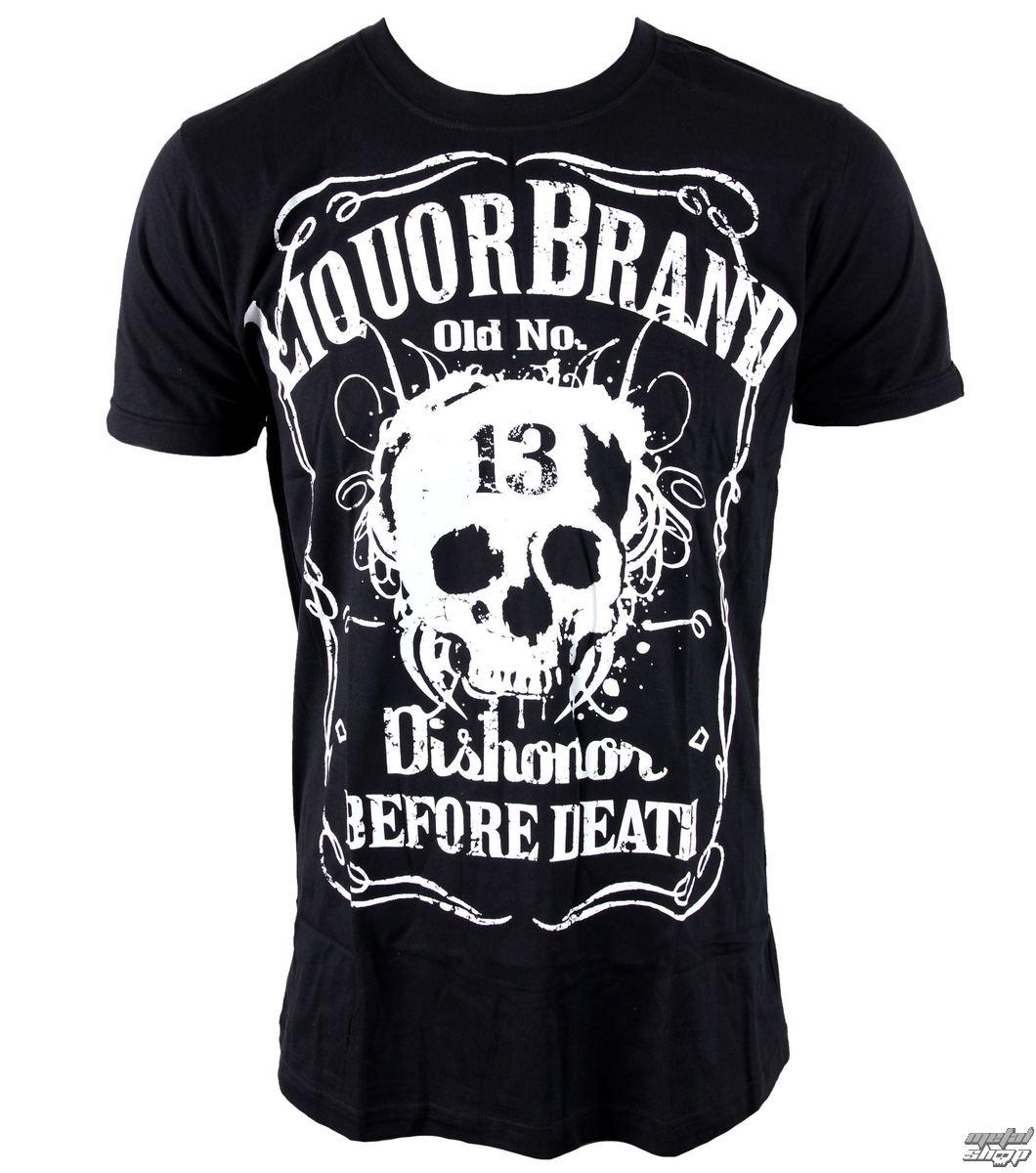tričko pánské LIQUOR BRAND - Dishonor Before Death - Black - 177