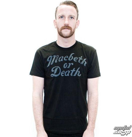 tričko pánské MACBETH - Macbeth Or Death - Black Classic