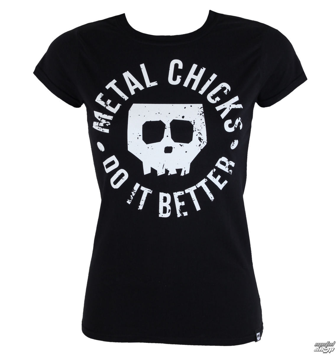 tričko dámské Metal chicks do it better - Skull - MCDIB012