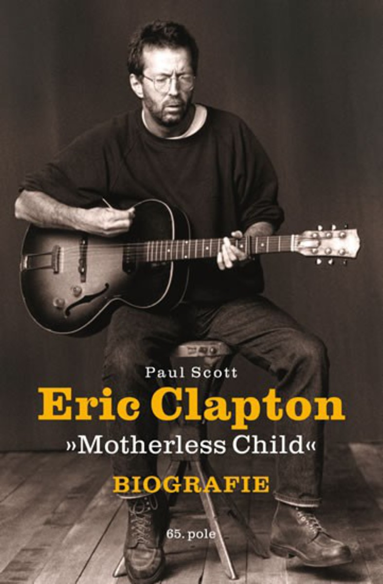 kniha Eric Clapton - Motherless Child - Biografie - Paul Scott - KOS001