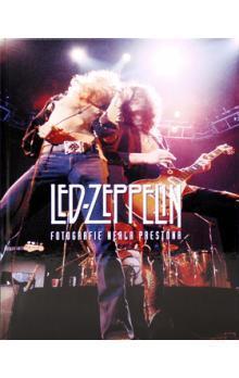 Kniha Led Zeppelin ve fotografiích Neala Prestona, Autor: Neal Preston