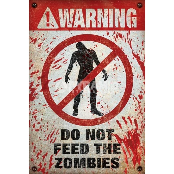 plakát Warning - Do Not Feed The Zombies - PYRAMID POSTERS