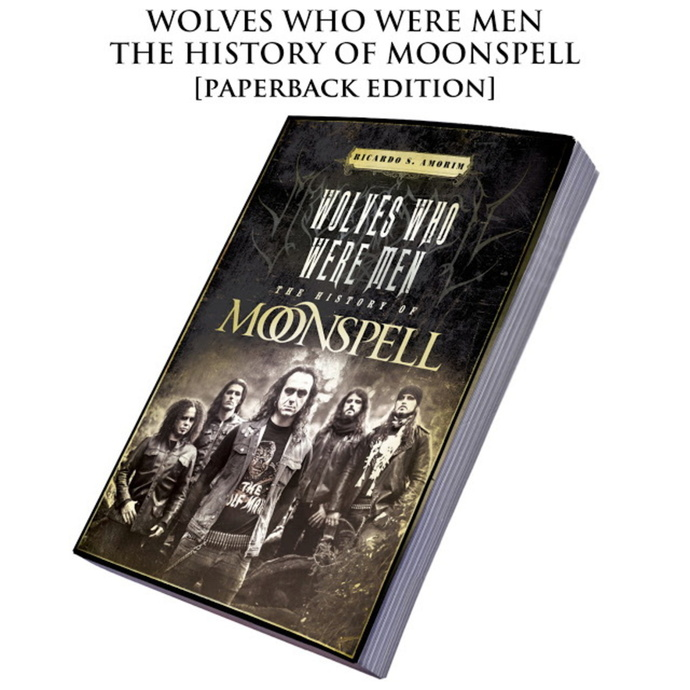 CULT NEVER DIE Moonspell Wolves Who Were Men: The History Of Moonspell