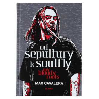 kniha Od Sepultury k Soulfly – My Bloody Roots - Max Cavalera
