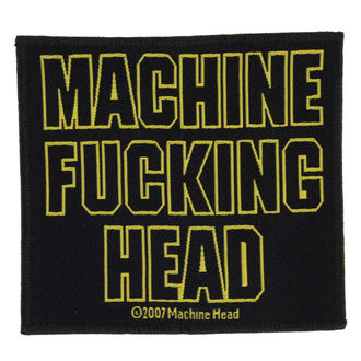 nášivka MACHINE HEAD - MACHINE FUCKING HEAD - RAZAMATAZ, RAZAMATAZ, Machine Head