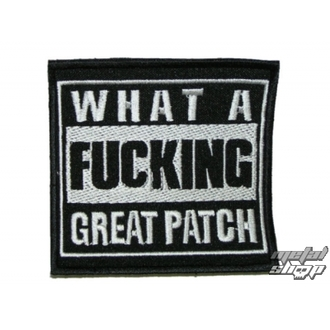 nášivka What a Fucking Great Patch 1
